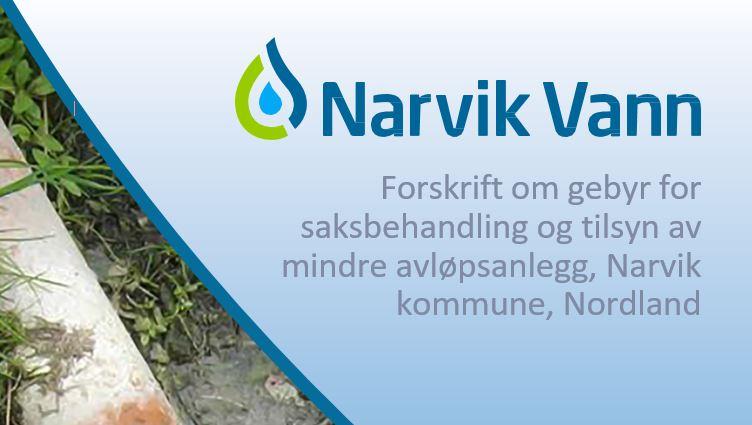 Høring: Forslag til «Forskrift om gebyr for saksbehandling og tilsyn av mindre avløpsanlegg, Narvik kommune, Nordland» gjeldende fra 01.01.2020